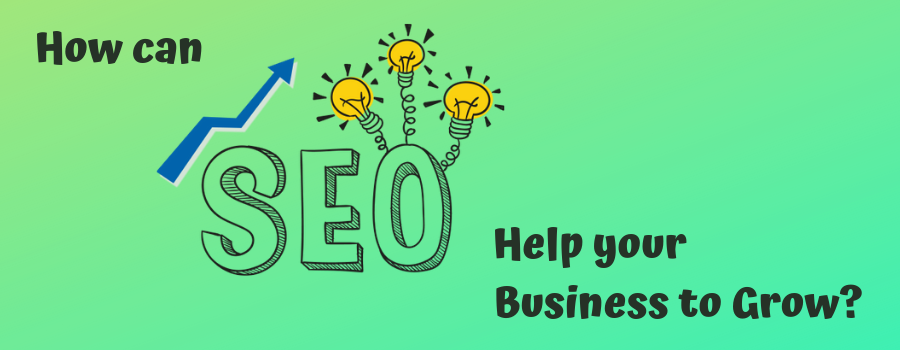 How can SEO help your Business to Grow?