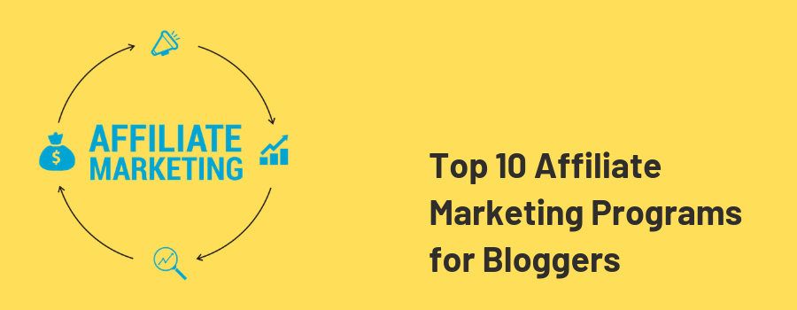 Top 10 Affiliate Marketing Programs for Bloggers