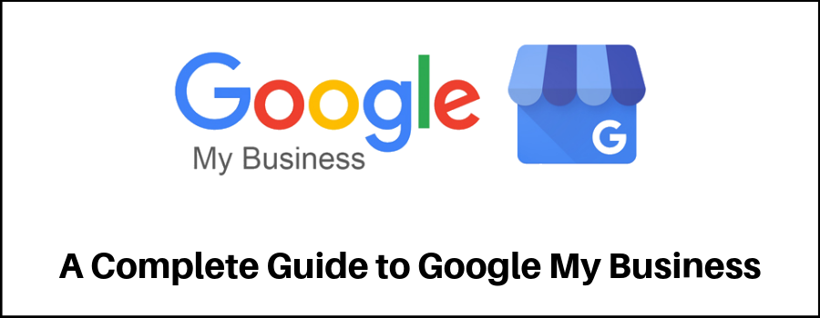 A Complete Guide to Google My Business