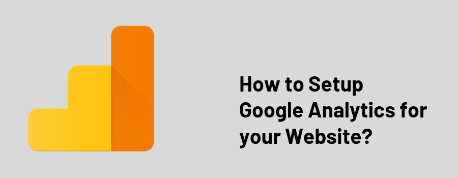 How to Setup Google Analytics for your Website?