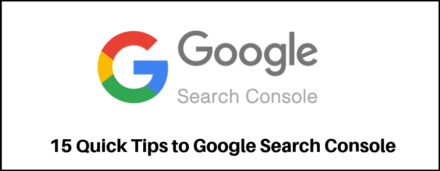 15 Quick Tips to Google Search Console