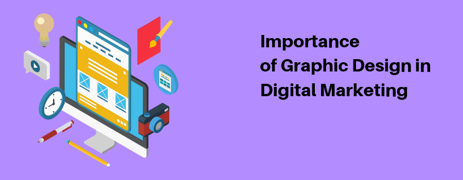 Importance of Graphic Design in Digital Marketing