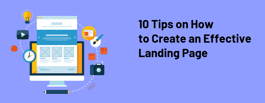 10 Tips on How to Create an Effective Landing Page