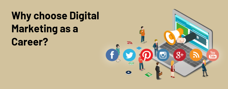 Why choose Digital Marketing as a Career?