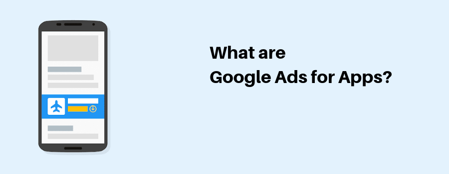 What are Google Ads for Apps_